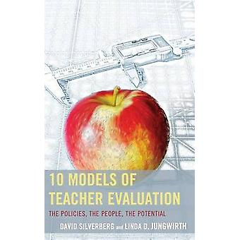 10 Models of Teacher Evaluation - The Policies - The People - The Pote