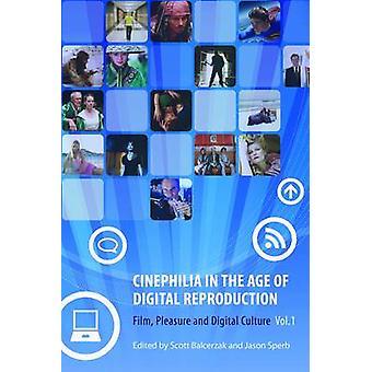 Cinephilia in the Age of Digital Reproduction - Film - Pleasure and Di