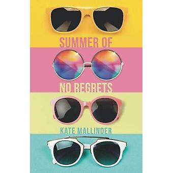 Summer of No Regrets by Kate Mallinder - 9781910080948 Book
