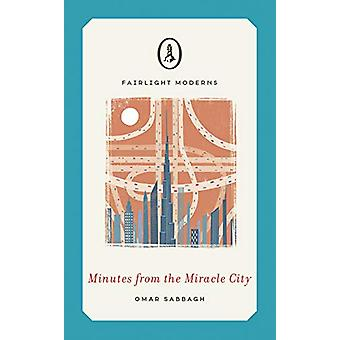 Minutes from the Miracle City by Omar Sabbagh - 9781912054664 Book