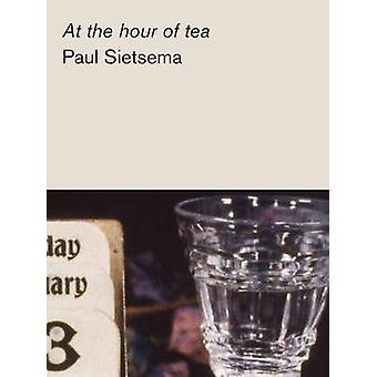 At the hour of tea by Paul Sietsema - 9783956790782 Book