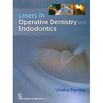 Lasers in Operative Dentistry and Endodontics by Vinisha Pandey - 978