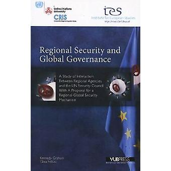 Regional Security and Global Governance - A Study of Interaction Betwe