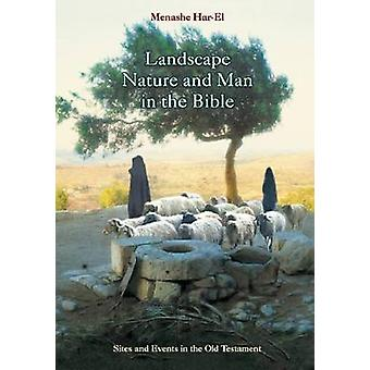 Landscape - Nature and Man in the Old Testament - A Commnetary of Bibl
