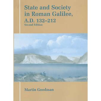 State and Society in Roman Galilee - A.D.132-212 by Martin Goodman -