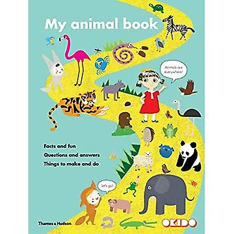 My Animal Book: Facts and Fun  Questions and Answers  Things to Make and Do