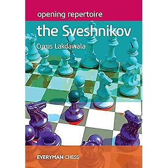Opening Repertoire - The Sveshnikov by Cyrus Lakdawala - 9781781945636