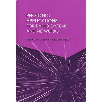 Photonic Applications for Radio Systems and Networks by Fabio Cavaliere
