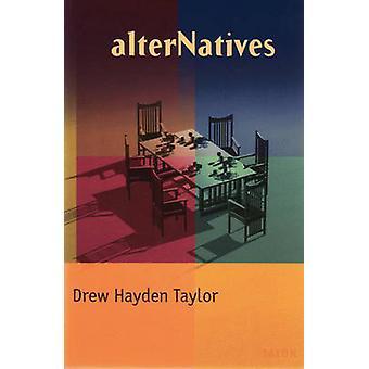 AlterNatives by Drew Hayden Taylor - 9780889224285 Book