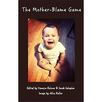 The Mother-Blame Game by Vanessa Reimer - 9781926452142 Book