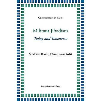 Militant Jihadism - Today and Tomorrow by Serafettin Pektas - 97894627