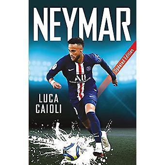Neymar - Aktualisierte Ausgabe von Luca Caioli - 9781785785832 Buch