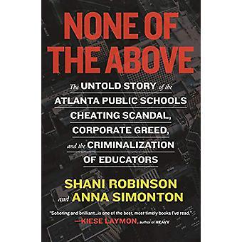 None of the Above - The Untold Story of the Atlanta Public Schools Che