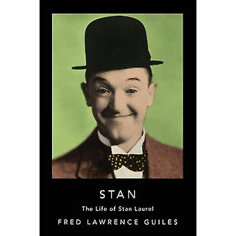 Stan  The Life of Stan Laurel by Fred Lawrence Guiles