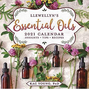 Llewellyns 2021 Essential Oils Calendar by Young & Kac