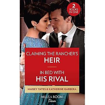 Claiming The Ranchers Heir  In Bed With His Rival by Yates & MaiseyGarbera & Katherine