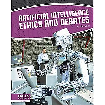 Artificial Intelligence: Artificial Intelligence Ethics and Debates
