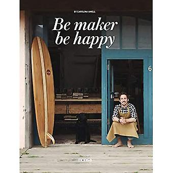 Be Maker, Be Happy (English and Spanish Edition)