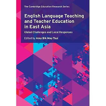 Engels taalonderwijs en lerarenopleiding in Oost-Azië door bewerkt door Amy Bik Mei Tsui