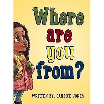 Where are you from? by Candice Jones - 9780228816690 Book