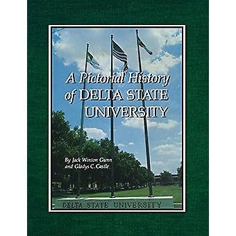 A Pictorial History of Delta State University by Jack Winton Gunn - 9