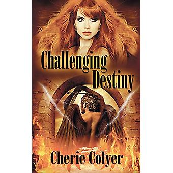 Challenging Destiny by Cherie Colyer - 9781628303728 Book