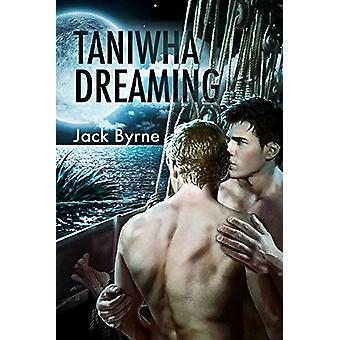 Taniwha Dreaming by Jack Byrne - 9781634763288 Book