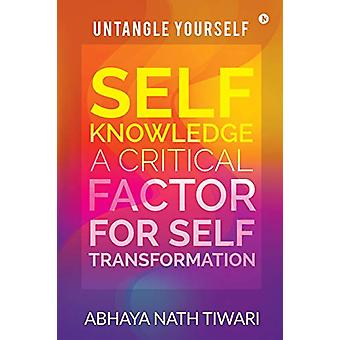Self-Knowledge - A Critical Factor for Self-Transformation - UNTANGLE Y