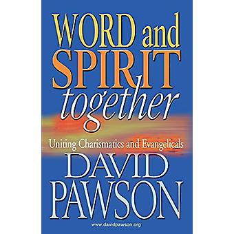 Word and Spirit Together by David Pawson - 9781909886605 Book