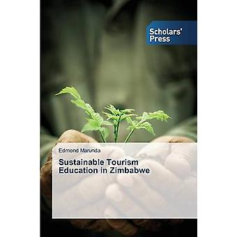 Sustainable Tourism Education in Zimbabwe by Marunda Edmond - 9783639