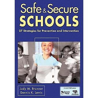 Safe  Secure Schools by Judy M. BrunnerDennis K. Lewis