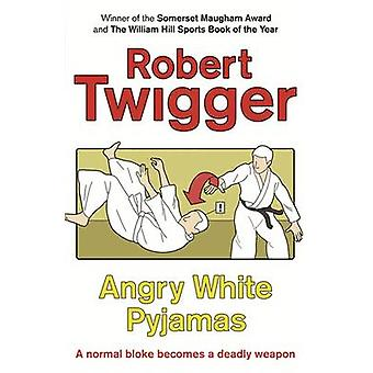 Angry White Pyjamas by Twigger & Robert