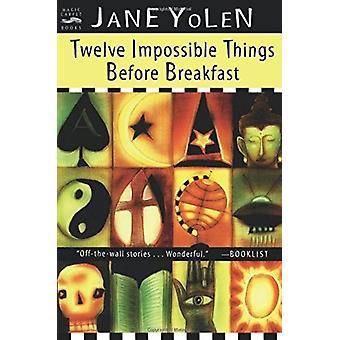 Tolv omöjliga saker före frukost av Jane Yolen & Yolen