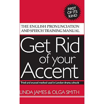Get Rid of Your Accent par James & LindaSmith & Olga