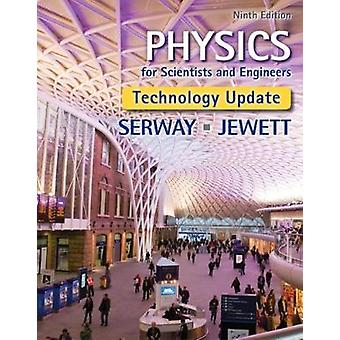 Physics for Scientists and Engineers Technology Update by Raymond James Madison University Emeritus Serway