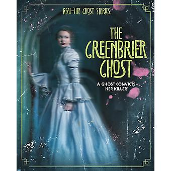 The Greenbrier Ghost by Megan Atwood