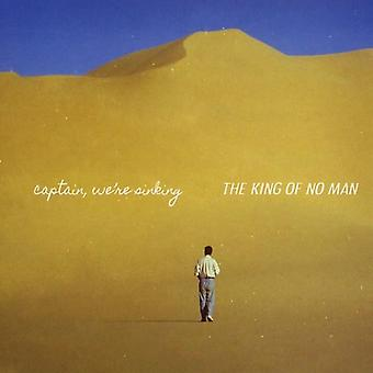 Captain We're Sinking - King of No Man [CD] USA import