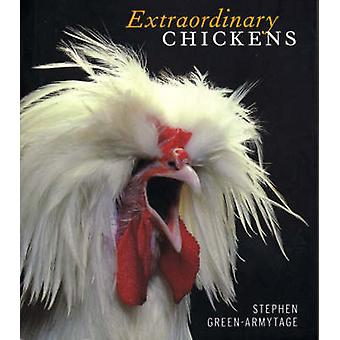 Extraordinary Chickens (New edition) by Stephen Green-Armytage - 9780