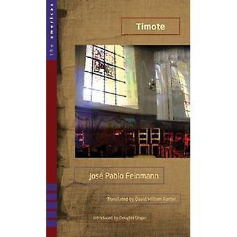 Timote - ein Roman von Jose Pablo Feinmann - David William Foster - Dougl