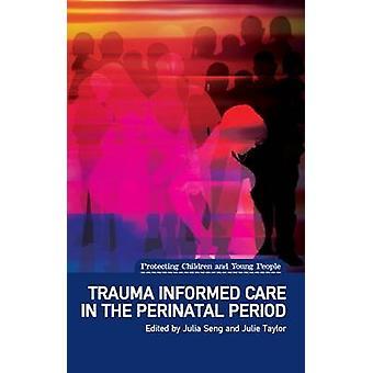 Trauma informerade vård i den perinatala perioden av Julia Seng - Julie Ta