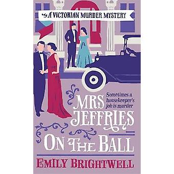 Mrs Jeffries on the Ball by Emily Brightwell - 9781472108876 Book