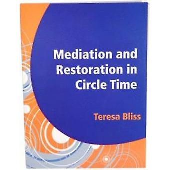 Mediation and Restoration in Circle Time - Increase Participation and