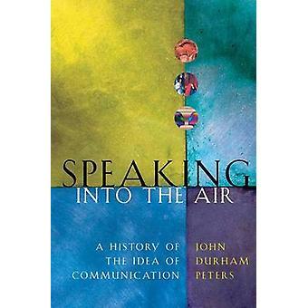 Sprechen Sie in der Luft - eine Geschichte von der Idee der Kommunikation (neue ed