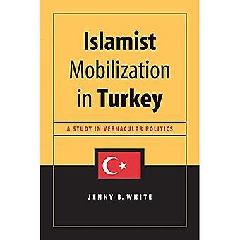 Islamitische mobilisatie in Turkije (Studies in de moderniteit en nationale identiteit)