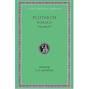 Moralia, Volume XV: Fragmenten (Loeb Classical Library)