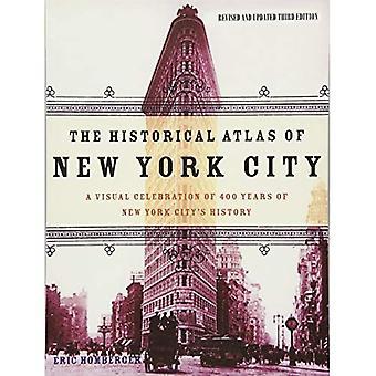 Historischer Atlas von New York City: eine visuelle Feier der 400 Jahre New York Citys Geschichte