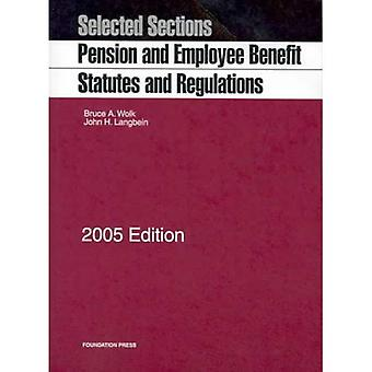 Pension And Employee Benefit Statutes And Regulations 2005: Selected Sections (Statutory Supplement)