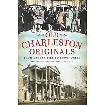Gamle Charleston originalerne: Fra berømtheder til skurke