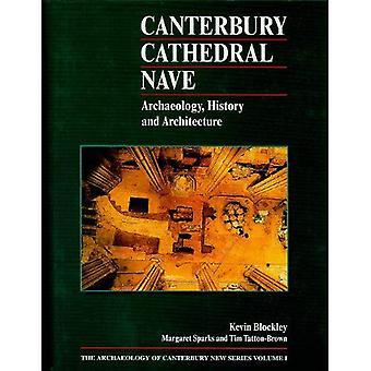 Canterbury Kathedrale Kirchenschiff: Archäologie, Geschichte und Architektur
