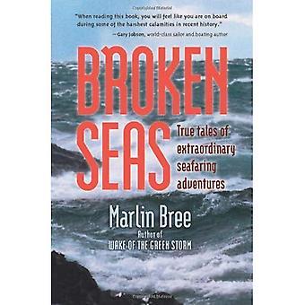 Gebroken zeeën: True Tales van buitengewone maritieme avonturen